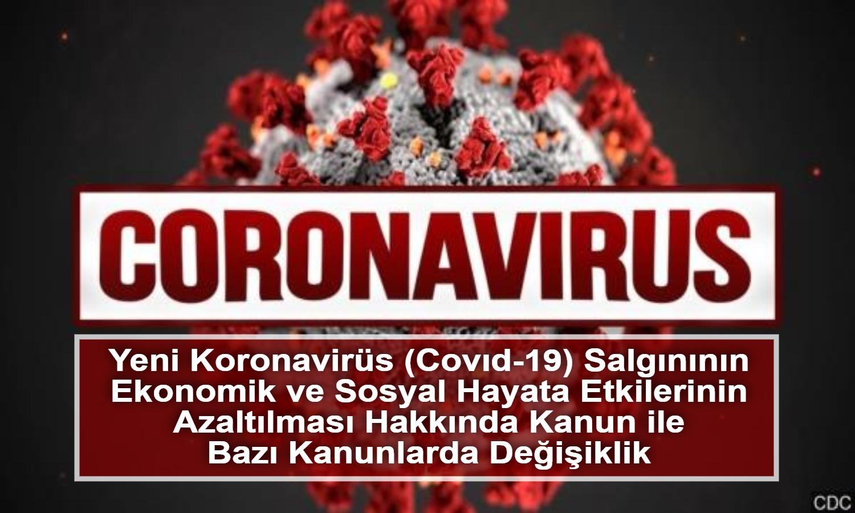 kamuexpress com yeni koronavirus salgini ile ilgili kanun ile bazi kanunlarda degisiklik